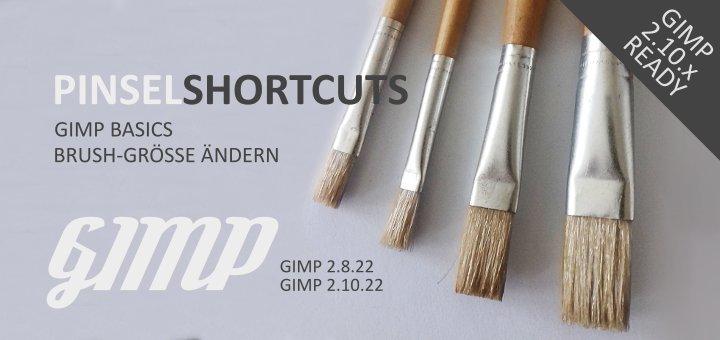 Gimp Shortcuts für Pinsel-Größen