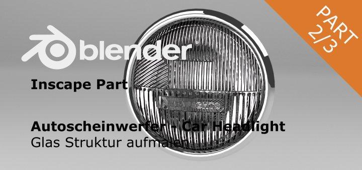 Blender Autoscheinwerfer Part2