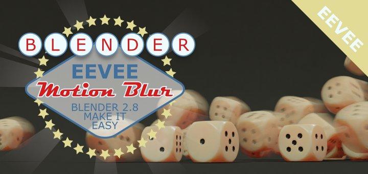 Blender EEVEE Motion Blur