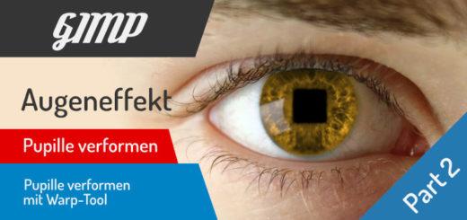 Gimp Augen Effekt mit Warp-Tool